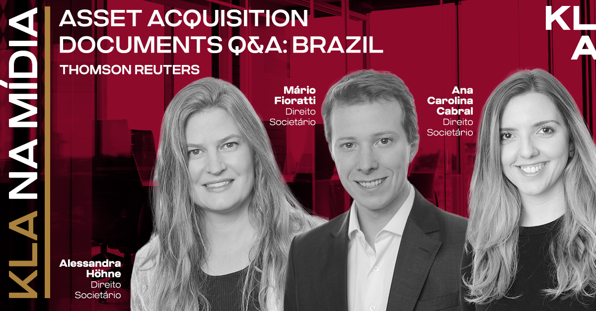 """Alessandra Höhne, Mário Fioratti and Ana Carolina Cabral participate in """"Asset acquisition documents Q&A: Brazil"""" published by Thomson Reuters"""